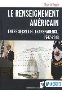 Le renseignement américain : entre secret et transparence, 1947-2013
