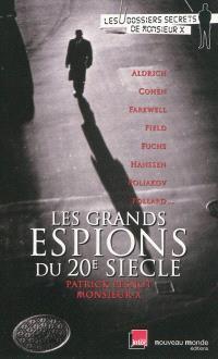 Les grands espions du XXe siècle : les dossiers secrets de monsieur X