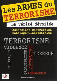 Les armes du terrorisme : la vérité dévoilée : assassinat, destruction, sabotage, clandestinité
