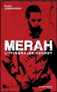 Merah, l'itinéraire secret