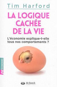 La logique cachée de la vie : l'économie explique-t-elle tous nos comportements ?