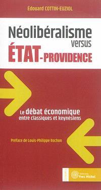 Néolibéralisme versus Etat-providence : le débat économique entre classiques et keynésiens