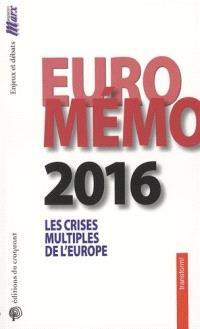 EuroMémorandum 2016 : crises multiples en Europe : un agenda pour la transformation économique, la solidarité et la démocratie