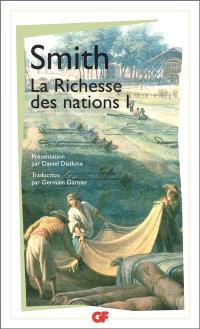 Recherches sur la nature et les causes de la richesse des nations. Volume 1