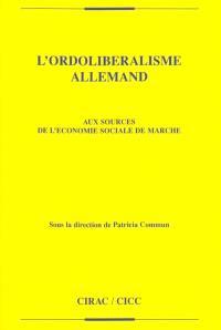 L'ordolibéralisme allemand : aux sources de l'économie sociale de marché