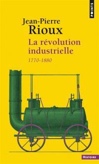 La révolution industrielle : 1780-1880