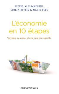 L'économie en 10 étapes : voyage au coeur d'une science sociale