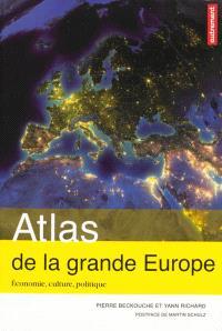 Atlas de la grande Europe : économie, culture, politique