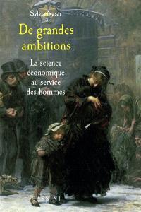 De grandes ambitions : la science économique au service des hommes