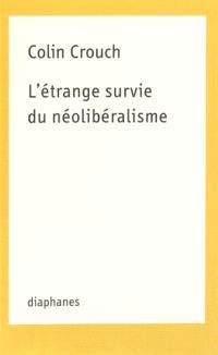 L'étrange survie du néolibéralisme