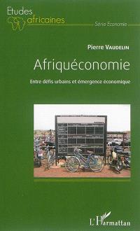 Afriquéconomie : entre défis urbains et émergence économique