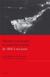 Histoire économique et sociale de la Savoie, de 1860 à nos jours