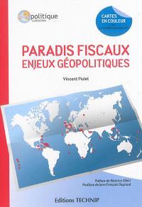 Paradis fiscaux : enjeux géopolitiques