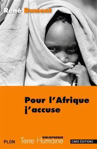 Pour l'Afrique, j'accuse : le journal d'un agronome au Sahel en voie de destruction