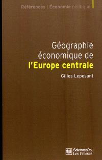 Géographie économique de l'Europe centrale : recomposition et européanisation des territoires