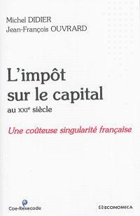 L'impôt sur le capital aux XXIe siècle : une coûteuse singularité française