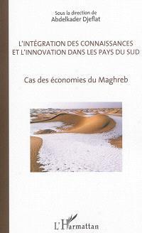 L'intégration des connaissances et l'innovation dans les pays du Sud : cas des économies du Maghreb