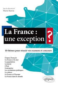 La France : une exception ? : 10 thèmes pour réussir vos examens et concours