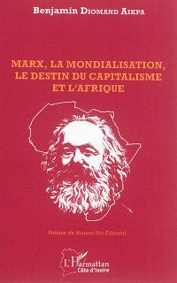 Marx, la mondialisation, le destin du capitalisme et l'Afrique