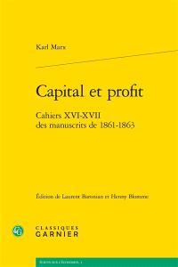 Capital et profit : cahiers XVI-XVII des manuscrits de 1861-1863