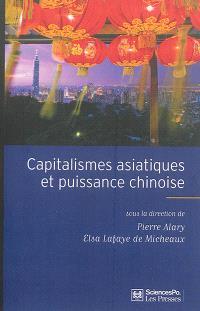 Capitalismes asiatiques et puissance chinoise : diversité et recomposition des trajectoires nationales