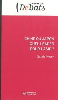 Chine ou Japon, quel leader pour l'Asie ?