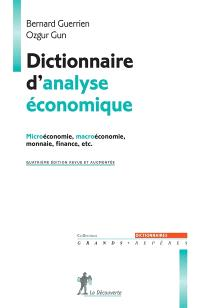 Dictionnaire d'analyse économique : microéconomie, macroéconomie, monnaie, finance, etc.