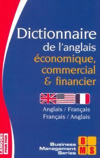Dictionnaire de l'anglais économique, commercial et financier : anglais-français, français-anglais