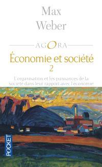 Economie et société. Volume 2, L'organisation et les puissances de la société dans leur rapport avec l'économie