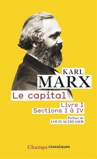 Le capital : livre 1, sections 1 à 4