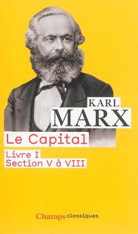 Le capital : livre I, Sections 5 à 8