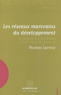 Les réseaux marocains du développement : géographie du transnational et politiques du territoire