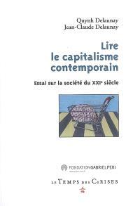 Lire le capitalisme contemporain : essai sur la société du XXIe siècle