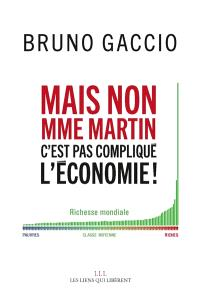Mais non, madame Martin, c'est pas compliqué, l'économie !