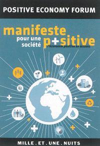 Manifeste pour une société positive : l'économie positive en actions