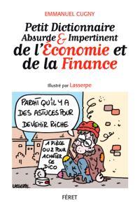 Petit dictionnaire absurde & impertinent de l'économie et de la finance