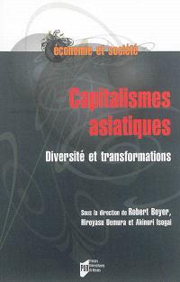 Capitalismes asiatiques : diversité et transformations