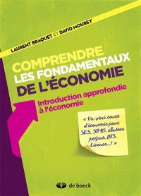Comprendre les fondamentaux de l'économie : introduction approfondie à l'économie : un cours complet et à jour pour les lycéens et les étudiants en économie