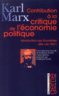 Contribution à la critique de l'économie politique : introduction aux Grundrisse, dite de 1857