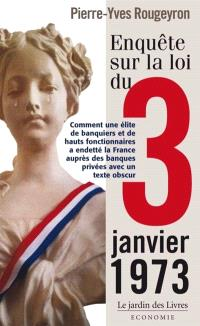Enquête sur la loi du 3 janvier 1973 : comment une élite de banquiers et de hauts fonctionnaires a endetté la France auprès des banques privées avec un texte obscur