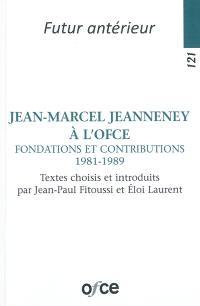 Jean-Marcel Jeanneney à l'OFCE : fondations et contributions (1981-1989)