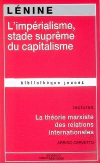 L'impérialisme, stade suprême du capitalisme : essai de vulgarisation. La théorie marxiste des relations internationales