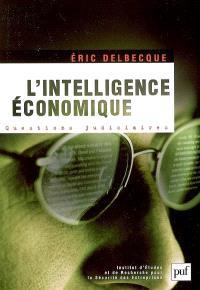 L'intelligence économique : une nouvelle culture pour un nouveau monde