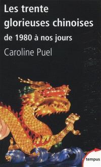 Les trente glorieuses chinoises : de 1980 à nos jours