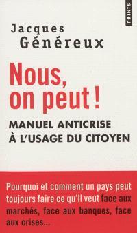 Nous, on peut ! : manuel anticrise à l'usage du citoyen