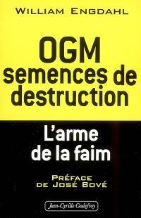 OGM semences de destruction : l'arme de la faim