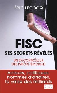 Fisc, ses secrets révélés : un ex-contrôleur des impôts témoigne