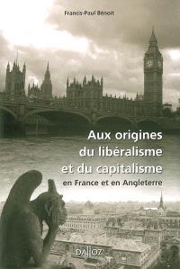 Aux origines du libéralisme et du capitalisme en France et en Angleterre
