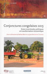 Conjonctures congolaises 2015 : entre incertitudes politiques et transformation économique