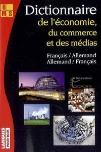 Dictionnaire de l'économie, du commerce et des médias : français-allemand, allemand-français